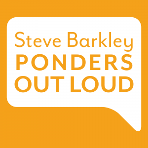 steve barkley ponders out loud